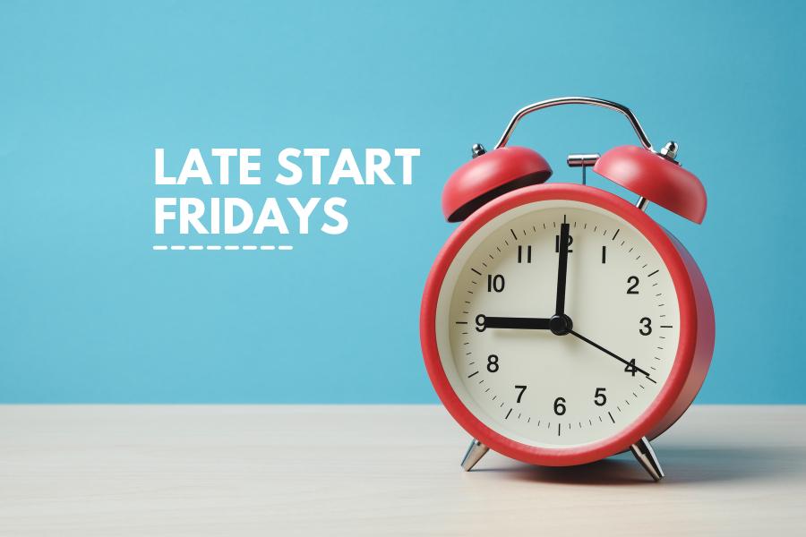 Late Start Fridays